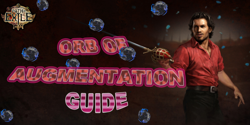 Orb Of Augmentation In Path of Exile