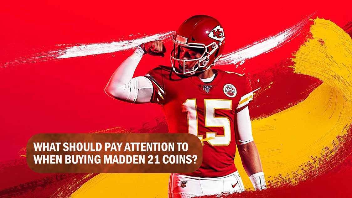 What should pay attention to when buying Madden 21 coins?