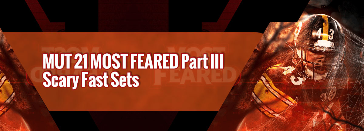 MUT 21 MOST FEARED Part III - Scary Fast Sets